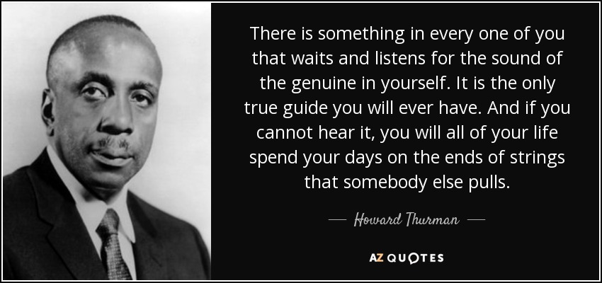 quote-there-is-something-in-every-one-of-you-that-waits-and-listens-for-the-sound-of-the-genuine-howard-thurman-29-45-29